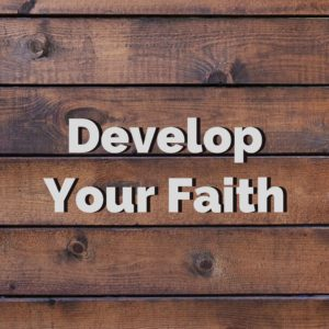 Develop Your Faith